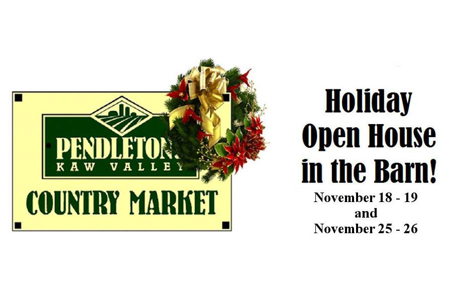 Pendleton's Holiday Open House in the Barn  November 18th-19th and November 25th-26th